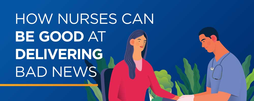 Download How Nurses Can be Good at Delivering Bad News Infographic