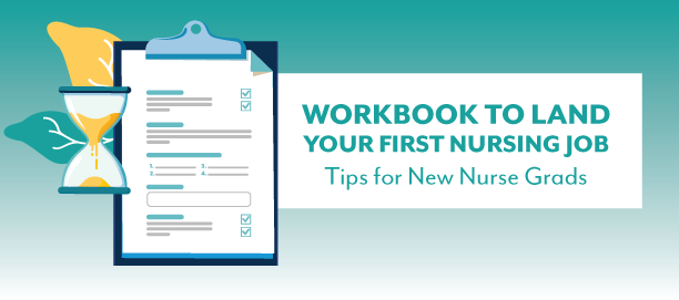 View Infographic Version of Workbook to Land Your First Nursing Job