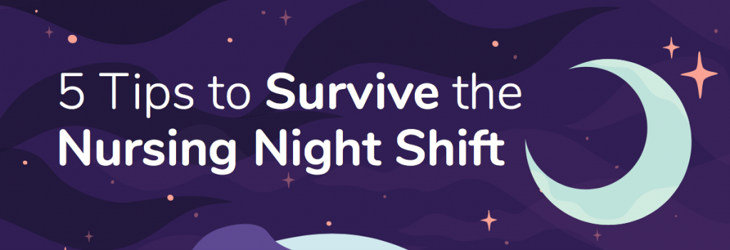 5 Tips to Survive the Nursing Night Shift Infographic