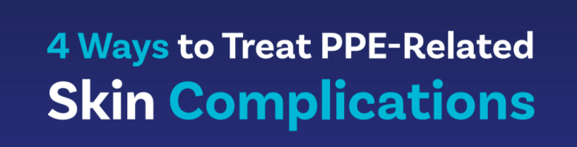 4 Ways to Treat PPE-Related Skin Complications Infographic